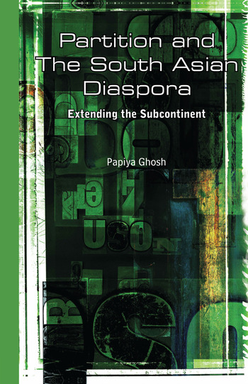 Partition and the South Asian Diaspora Extending the Subcontinent book cover