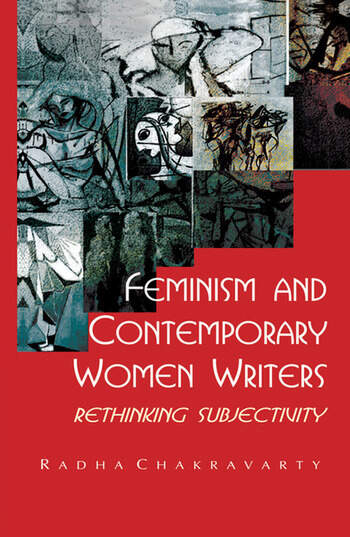 Feminism and Contemporary Women Writers Rethinking Subjectivity book cover