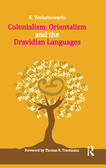 Colonialism, Orientalism and the Dravidian Languages book cover