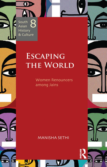 Escaping the World Women Renouncers among Jains book cover