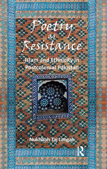 Poetry as Resistance Islam and Ethnicity in Postcolonial Pakistan book cover