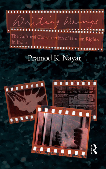 Writing Wrongs The Cultural Construction of Human Rights in India book cover