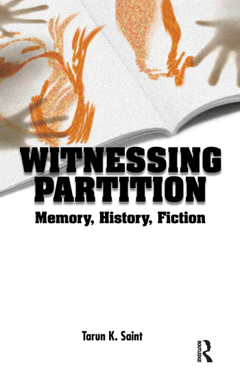 Witnessing Partition Memory, History, Fiction book cover