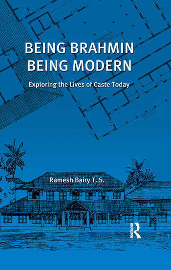Being Brahmin, Being Modern Exploring the Lives of Caste Today book cover