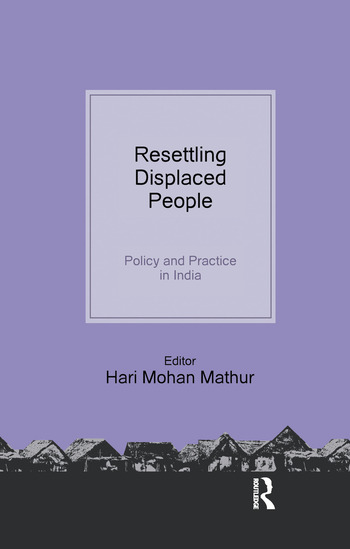 Resettling Displaced People Policy and Practice in India book cover