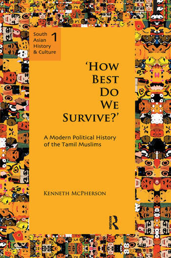'How Best Do We Survive?' A Modern Political History of the Tamil Muslims book cover