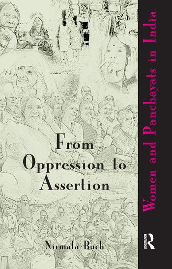 From Oppression to Assertion Women and Panchayats in India book cover