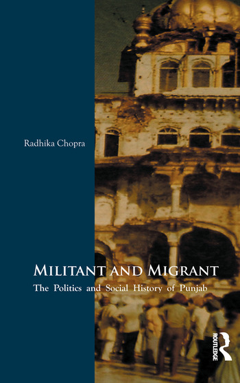 Militant and Migrant The Politics and Social History of Punjab book cover