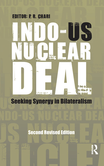 Indo-US Nuclear Deal Seeking Synergy in Bilateralism book cover