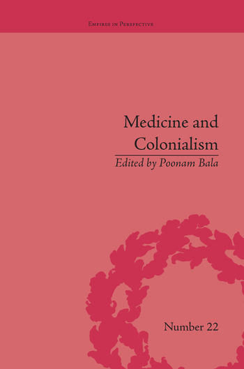 Medicine and Colonialism Historical Perspectives in India and South Africa book cover