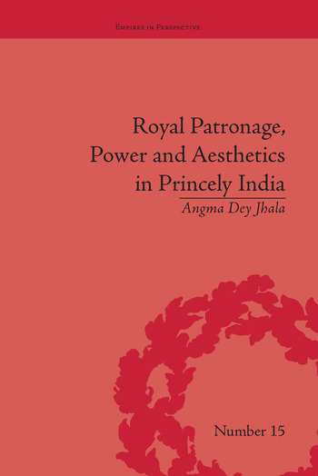Royal Patronage, Power and Aesthetics in Princely India book cover