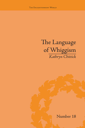 The Language of Whiggism Liberty and Patriotism, 1802–1830 book cover