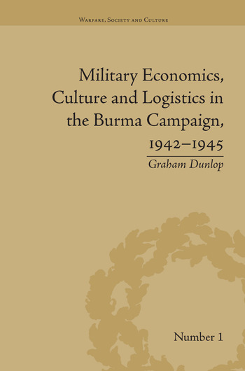 Military Economics, Culture and Logistics in the Burma Campaign, 1942-1945 book cover