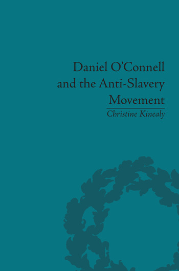 Daniel O'Connell and the Anti-Slavery Movement 'The Saddest People the Sun Sees' book cover
