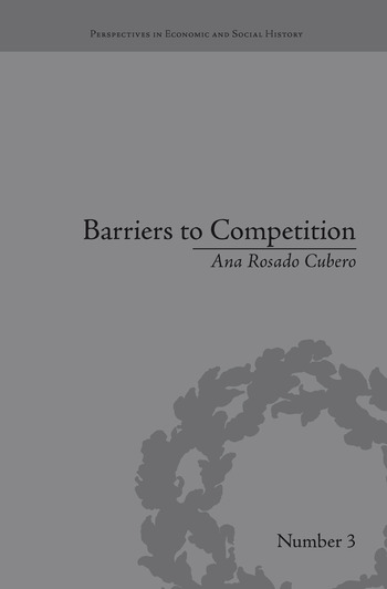 Barriers to Competition The Evolution of the Debate book cover
