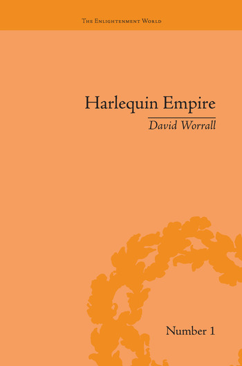Harlequin Empire Race, Ethnicity and the Drama of the Popular Enlightenment book cover