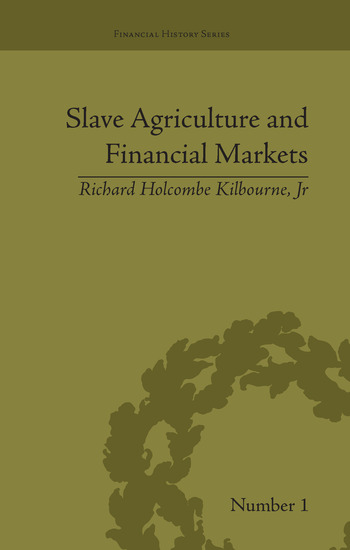 Slave Agriculture and Financial Markets in Antebellum America The Bank of the United States in Mississippi, 1831-1852 book cover