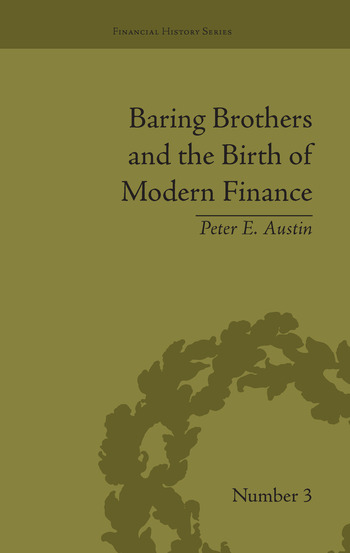 Baring Brothers and the Birth of Modern Finance book cover