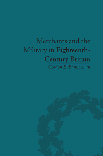 Merchants and the Military in Eighteenth-Century Britain British Army Contracts and Domestic Supply, 1739-1763 book cover