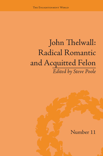 John Thelwall: Radical Romantic and Acquitted Felon book cover