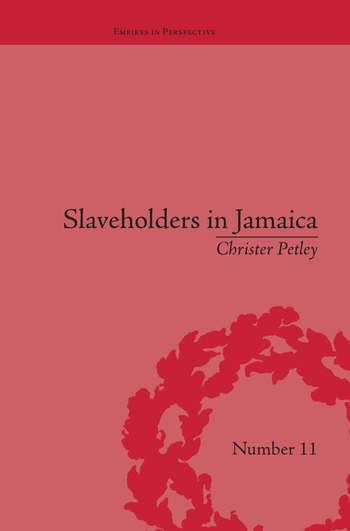 Slaveholders in Jamaica Colonial Society and Culture during the Era of Abolition book cover