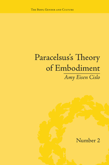 Paracelsus's Theory of Embodiment Conception and Gestation in Early Modern Europe book cover
