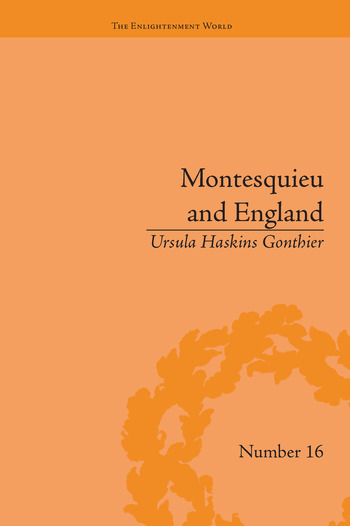 Montesquieu and England Enlightened Exchanges, 1689–1755 book cover