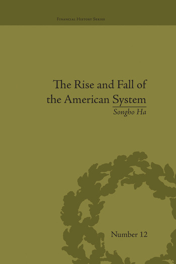 The Rise and Fall of the American System Nationalism and the Development of the American Economy, 1790-1837 book cover