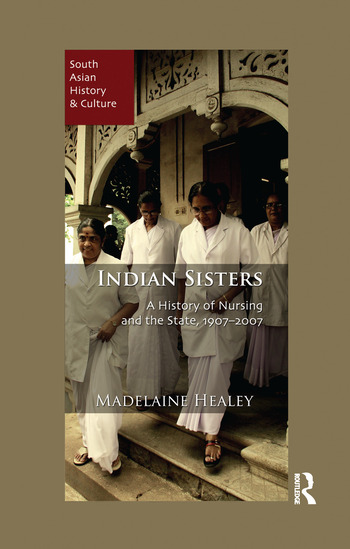 Indian Sisters A History of Nursing and the State, 1907–2007 book cover