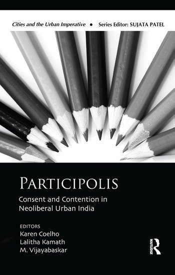 Participolis Consent and Contention in Neoliberal Urban India book cover