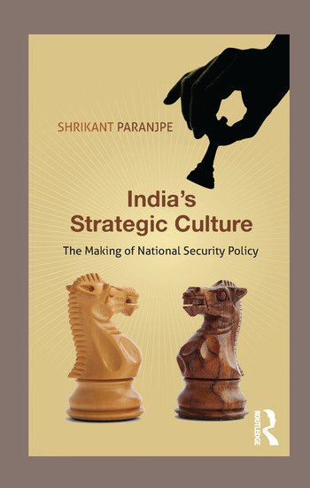 India's Strategic Culture The Making of National Security Policy book cover