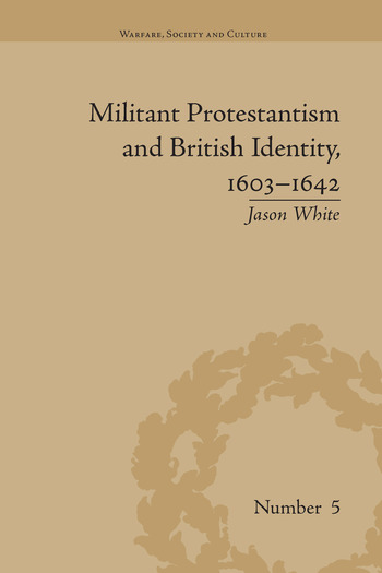 Militant Protestantism and British Identity, 1603–1642 book cover