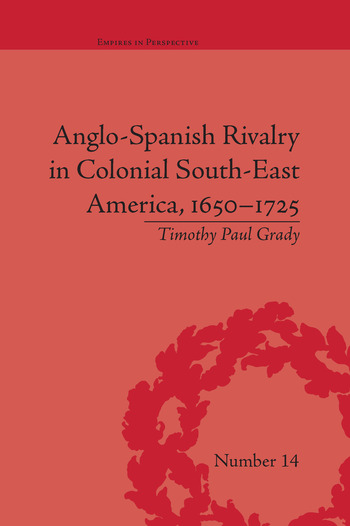 Anglo-Spanish Rivalry in Colonial South-East America, 1650–1725 book cover