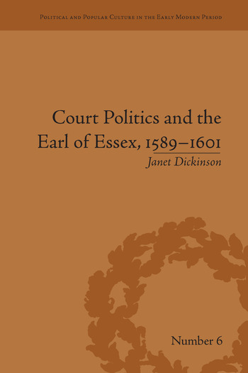Court Politics and the Earl of Essex, 1589–1601 book cover