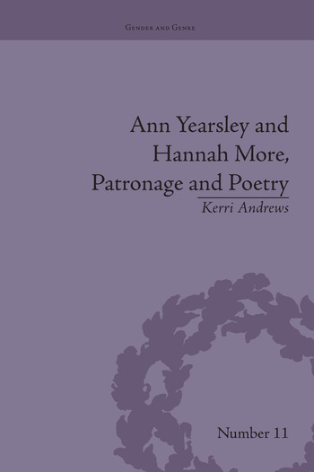 Ann Yearsley and Hannah More, Patronage and Poetry The Story of a Literary Relationship book cover