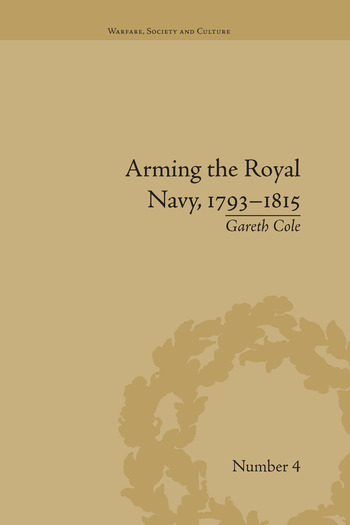 Arming the Royal Navy, 1793–1815 The Office of Ordnance and the State book cover