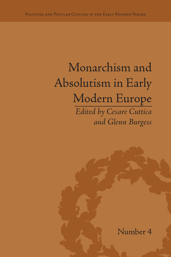 Monarchism and Absolutism in Early Modern Europe book cover