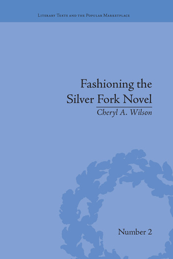 Fashioning the Silver Fork Novel book cover