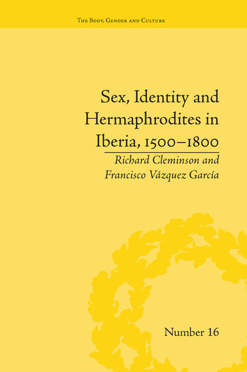 Sex, Identity and Hermaphrodites in Iberia, 1500–1800 book cover