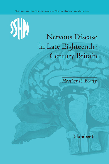Nervous Disease in Late Eighteenth-Century Britain The Reality of a Fashionable Disorder book cover