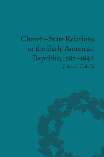 Church-State Relations in the Early American Republic, 1787–1846 book cover