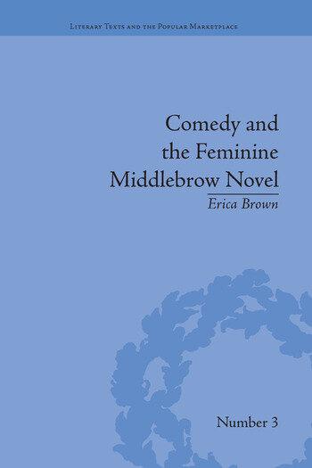 Comedy and the Feminine Middlebrow Novel Elizabeth von Arnim and Elizabeth Taylor book cover