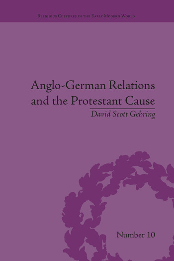 Anglo-German Relations and the Protestant Cause Elizabethan Foreign Policy and Pan-Protestantism book cover
