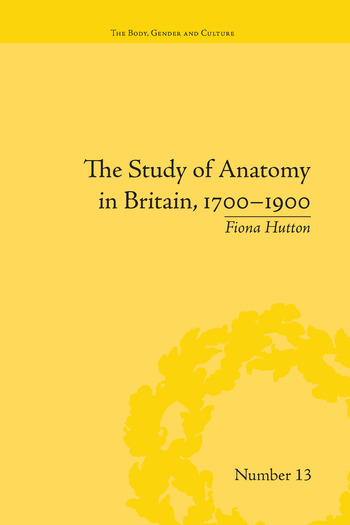 The Study of Anatomy in Britain, 1700–1900 book cover
