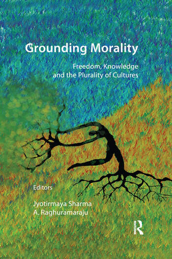 Grounding Morality Freedom, Knowledge and the Plurality of Cultures book cover