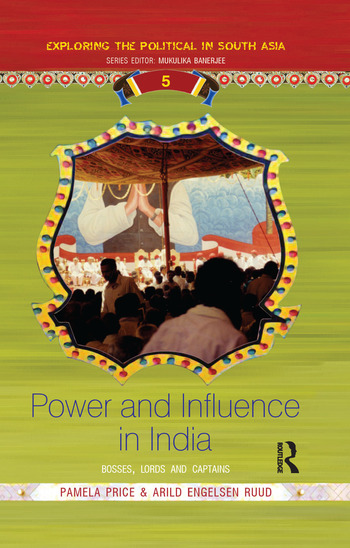 Power and Influence in India Bosses, Lords and Captains book cover