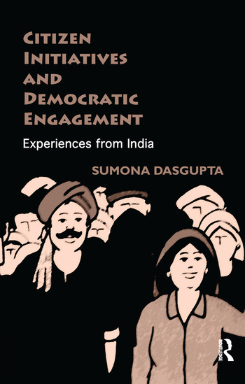 Citizen Initiatives and Democratic Engagement Experiences from India book cover