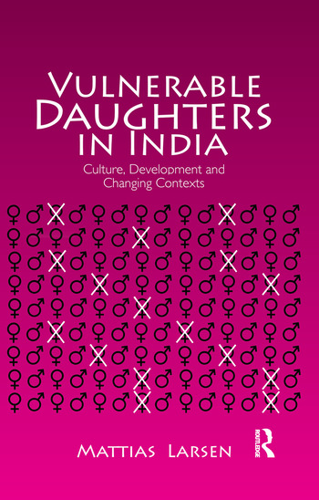Vulnerable Daughters in India Culture, Development and Changing Contexts book cover