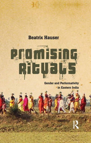 Promising Rituals Gender and Performativity in Eastern India book cover