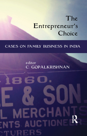 The Entrepreneur's Choice Cases on Family Business in India book cover